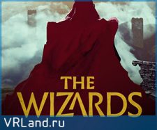Анонс VR-игры The Wizards